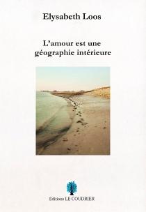 L'amour est une géographie intérieure-Scan couverture